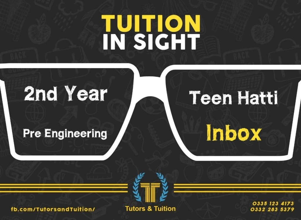 2nd Year Pre Engineering Tutor required in tutors and Tuition