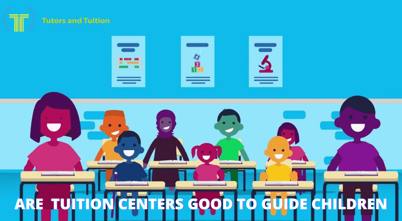 Are Tuition Centers Good to Guide Children?