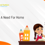 Why is there a need for home tuition