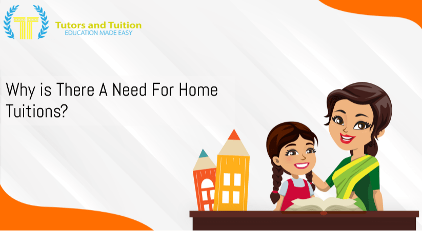 Why Is There a Need For Home Tuitions?